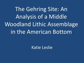 The Gehring Site: An Analysis of a Middle Woodland Lithic Assemblage in the American Bottom