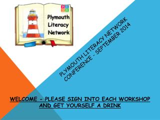 PLYMOUTH LITERACY NETWORK  CONFERENCE - SEPTEMBER 2014