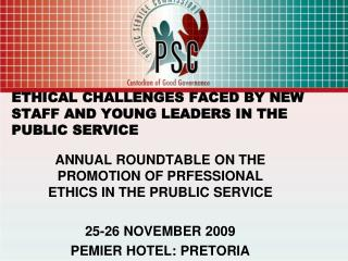 ETHICAL CHALLENGES FACED BY NEW STAFF AND YOUNG LEADERS IN THE PUBLIC SERVICE