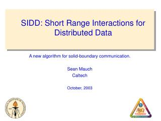 SIDD: Short Range Interactions for Distributed Data