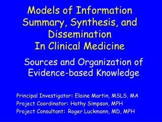 Models of Information Summary, Synthesis, and Dissemination  In Clinical Medicine