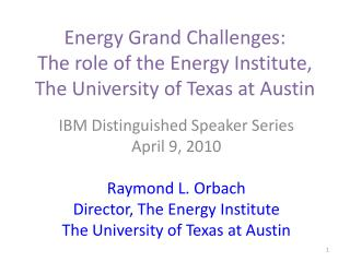 Energy Grand Challenges: The role of the Energy Institute, The University of Texas at Austin