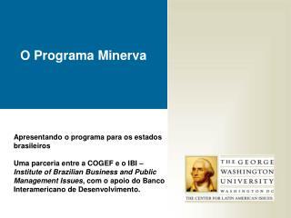 O Programa Minerva