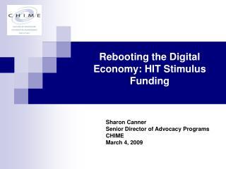 Rebooting the Digital Economy: HIT Stimulus Funding