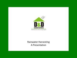Rainwater Harvesting  A Presentation