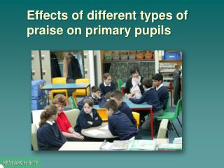 Effects of different types of praise on primary pupils