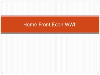 Home  F ront  Econ WWII