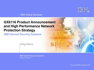 GX6116 Product Announcement  and High Performance Network  Protection Strategy