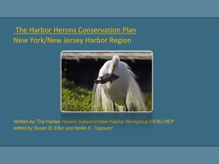 The Harbor Herons Conservation Plan New  York/New Jersey Harbor Region