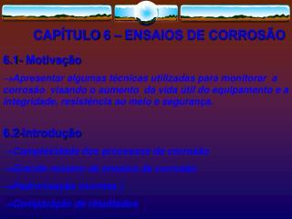 CAPÍTULO 6 – ENSAIOS DE CORROSÃO
