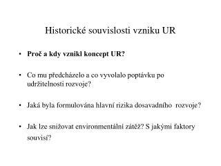 Historick� souvislosti vzniku UR