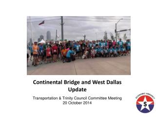 Continental Bridge and West Dallas  Update