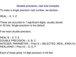Double precision, real and complex