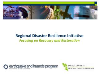Regional Disaster Resilience Initiative Focusing on Recovery and Restoration