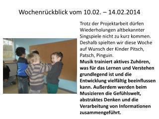 Wochenrückblick vom 10.02. – 14.02.2014