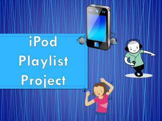 iPod Playlist Project
