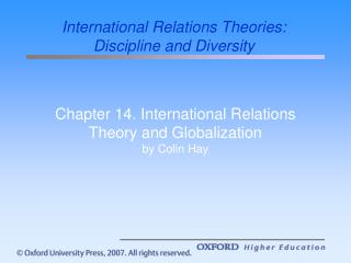 Chapter 14. International Relations Theory and Globalization  by Colin Hay