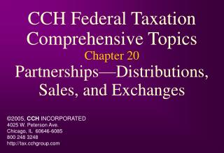 CCH Federal Taxation Comprehensive Topics Chapter 20 Partnerships Distributions, Sales, and Exchanges