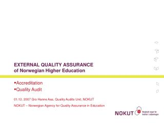EXTERNAL QUALITY ASSURANCE of Norwegian Higher Education
