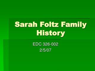 Sarah Foltz Family History