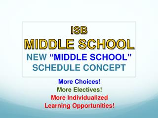 "ISB MIDDLE SCHOOL NEW  ""MIDDLE SCHOOL"" SCHEDULE CONCEPT"