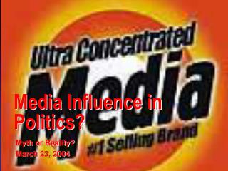Media Influence in Politics