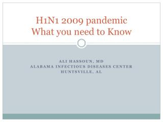 H1N1 2009 pandemic What you need to Know