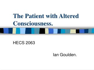The Patient with Altered Consciousness.