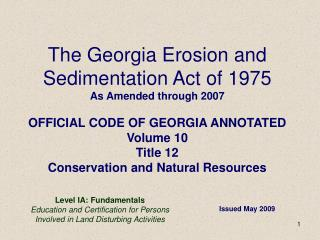 The Georgia Erosion and Sedimentation Act of 1975 As Amended through 2007  OFFICIAL CODE OF GEORGIA ANNOTATED Volume 10