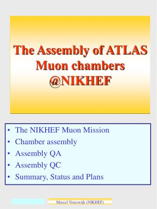The Assembly of ATLAS Muon chambers @NIKHEF