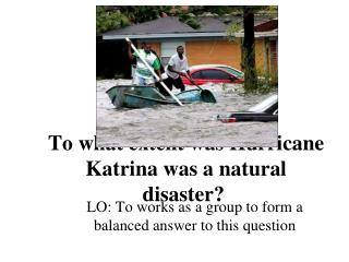 To what extent was Hurricane Katrina was a natural disaster?
