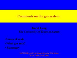 Comments on the gas system