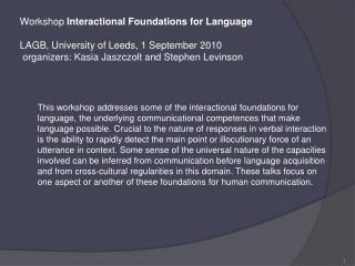 Workshop Interactional Foundations for Language   LAGB, University of Leeds, 1 September 2010  organizers: Kasia Jaszczo