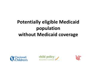 Potentially eligible Medicaid population  without Medicaid coverage