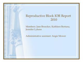 Reproductive Block IOR Report 2010