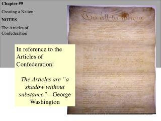 Chapter #9 Creating a Nation NOTES The Articles of Confederation