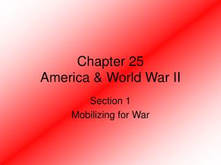 Chapter 25 America & World War II