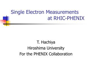 Single Electron Measurements                         at RHIC-PHENIX