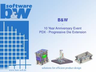 B&W - 10 Year Anniversary Event PDX - Progressive Die Extension