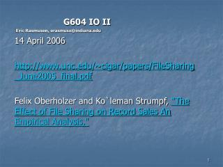 G604 IO II  Eric Rasmusen, erasmuse@indiana 14 April 2006