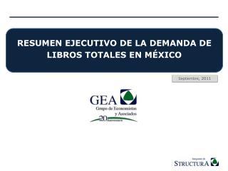 RESUMEN EJECUTIVO DE LA DEMANDA DE LIBROS  TOTALES  EN MÉXICO