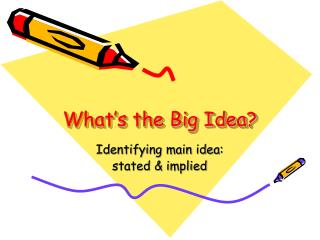 What�s the Big Idea?