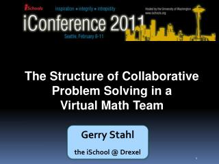 The Structure of Collaborative Problem Solving in a  Virtual Math Team