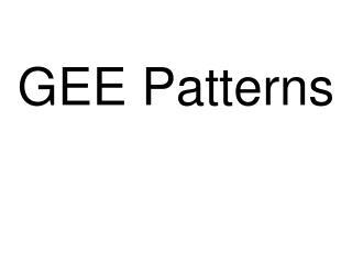 GEE Patterns