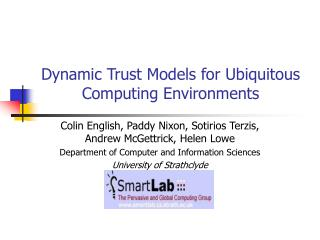 Dynamic Trust Models for Ubiquitous Computing Environments