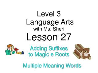 Level 3  Language Arts with  Ms. Sheri Lesson 27