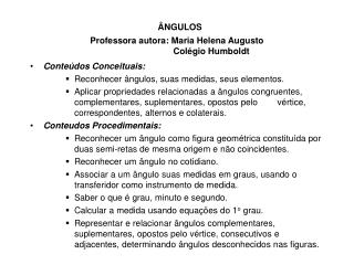 �NGULOS Professora autora: Maria Helena Augusto                             Col�gio Humboldt