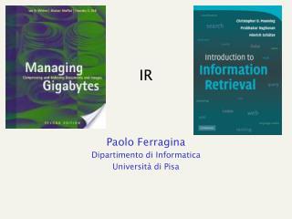 Paolo Ferragina Dipartimento di Informatica Università di Pisa