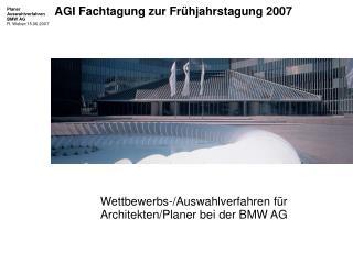 Wettbewerbs-/Auswahlverfahren für Architekten/Planer bei der BMW AG
