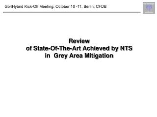 Review of State-Of-The-Art Achieved by NTS in  Grey Area Mitigation